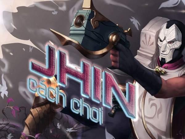 Cách chơi Jhin