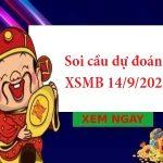 Soi cầu dự đoán XSMB 14/9/2021 hôm nay