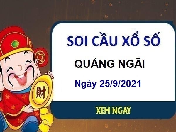 Soi cầu XSQNI ngày 25/9/2021 chốt lô số đẹp đài Quảng Ngãi