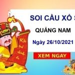 Giờ vàng soi cầu xổ số Quảng Nam ngày 26/10/2021 thứ 3